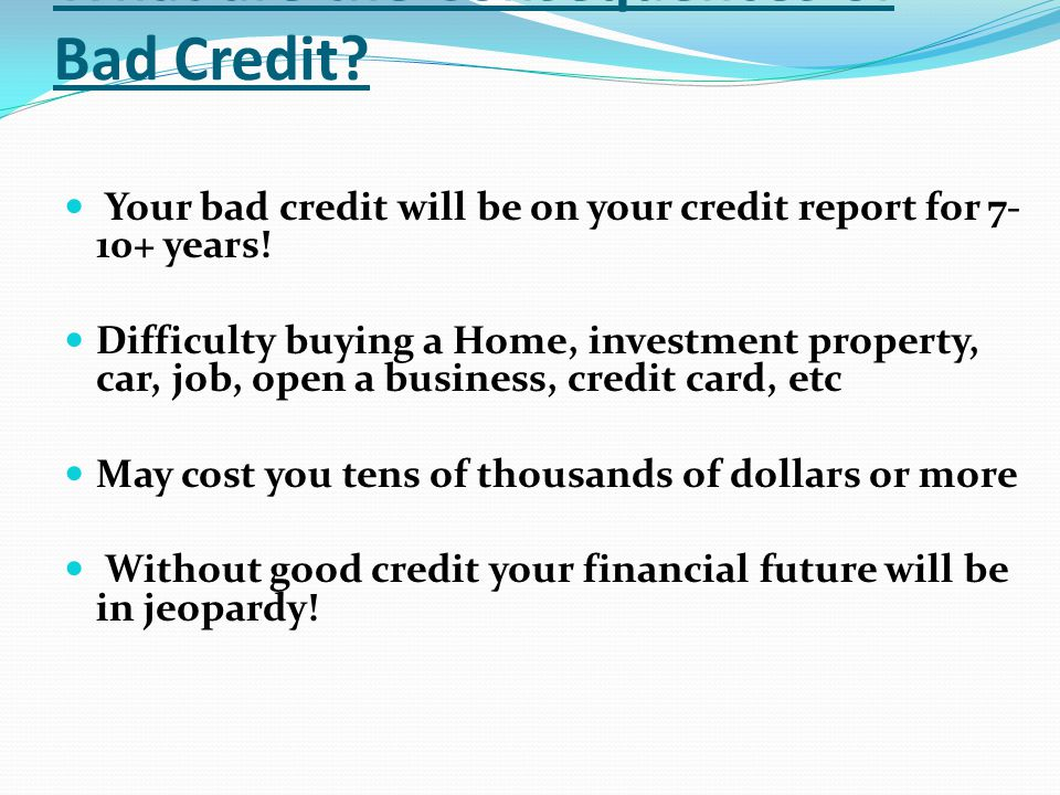 What are the Consequences of Bad Credit