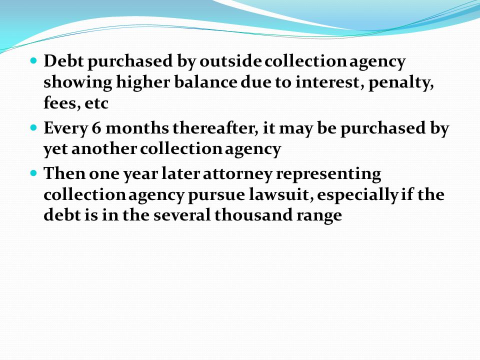 Debt purchased by outside collection agency showing higher balance due to interest, penalty, fees, etc