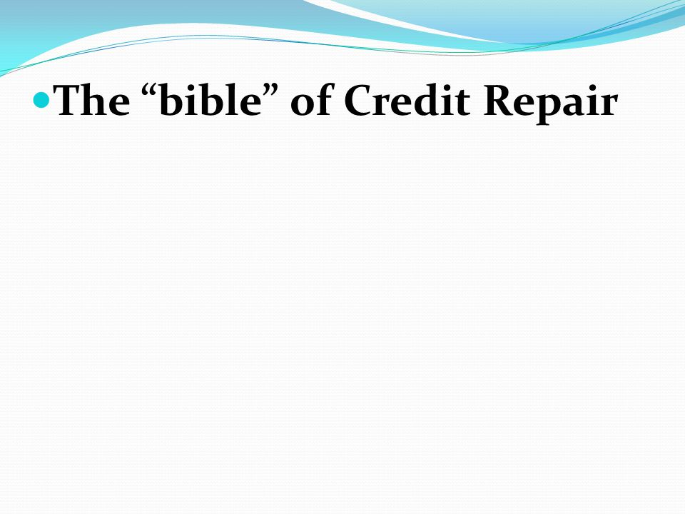 The bible of Credit Repair