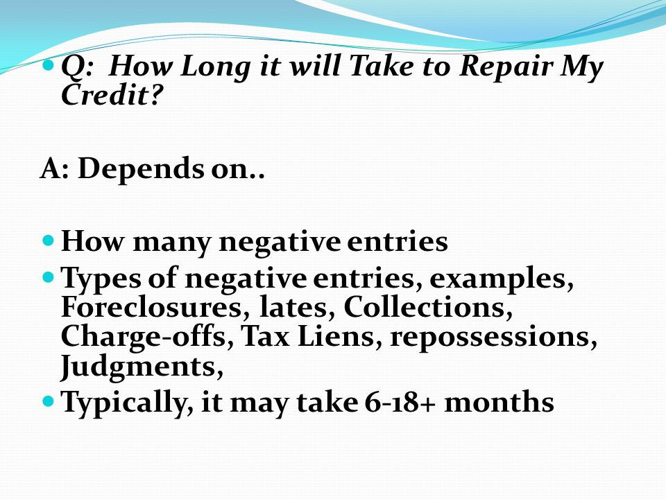 Q: How Long it will Take to Repair My Credit