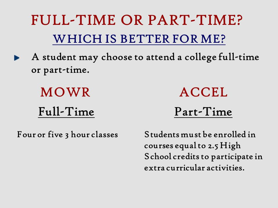 FULL-TIME OR PART-TIME