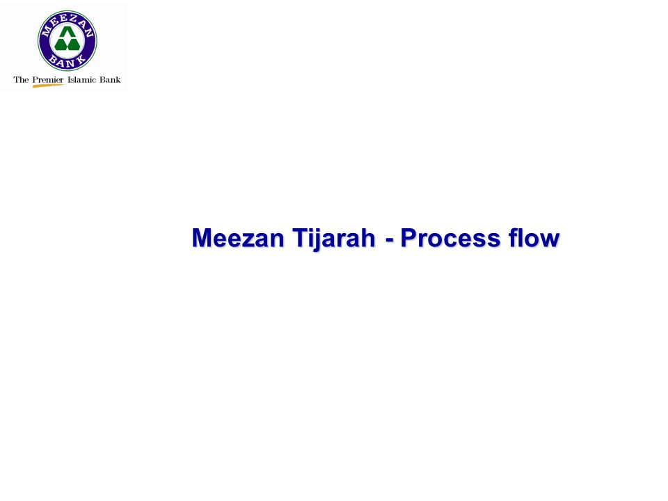 Meezan Tijarah - Process flow