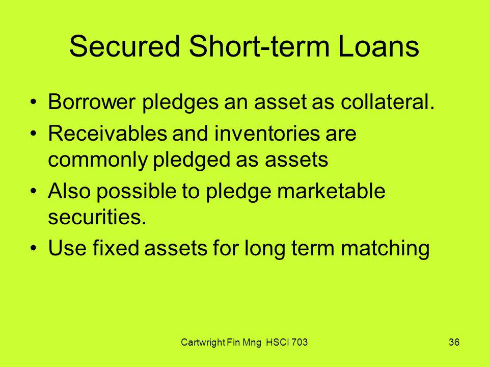 Secured Short-term Loans