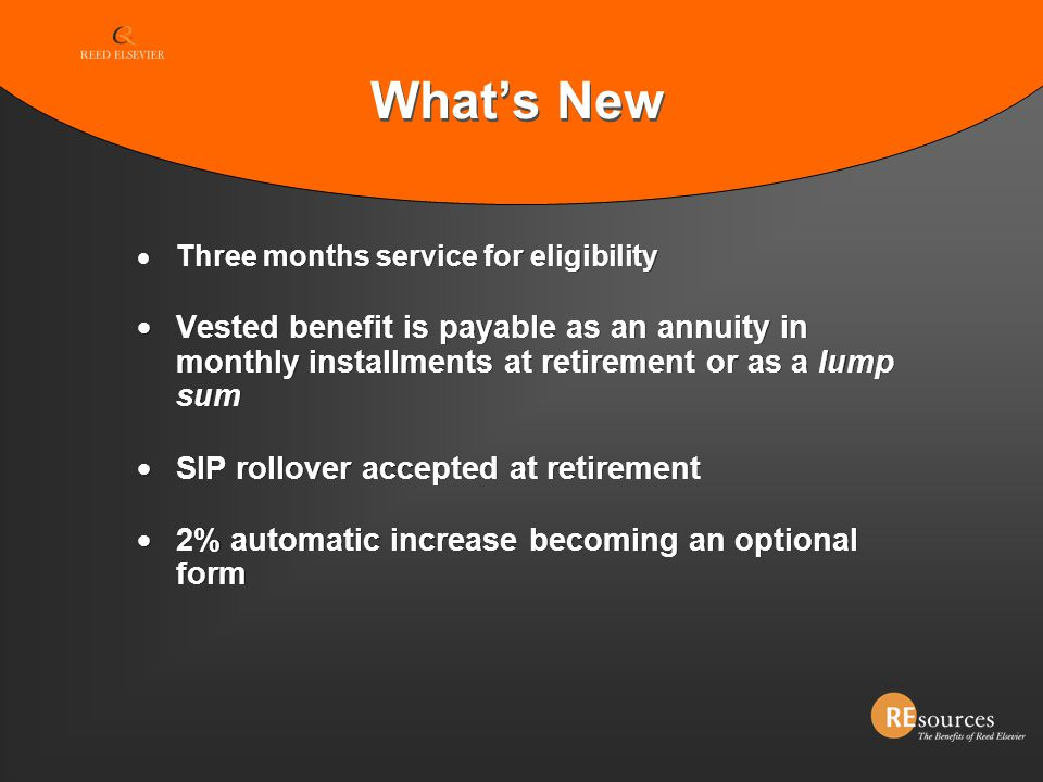 What's New Three months service for eligibility. Vested benefit is payable as an annuity in monthly installments at retirement or as a lump sum.