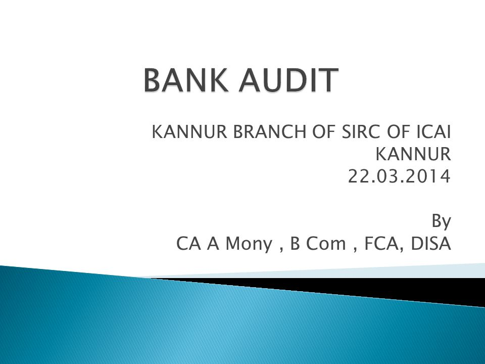BANK AUDIT KANNUR BRANCH OF SIRC OF ICAI KANNUR 22.03.2014 By