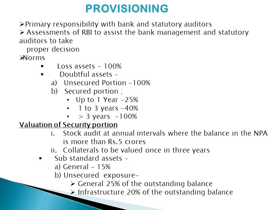 PROVISIONING Primary responsibility with bank and statutory auditors