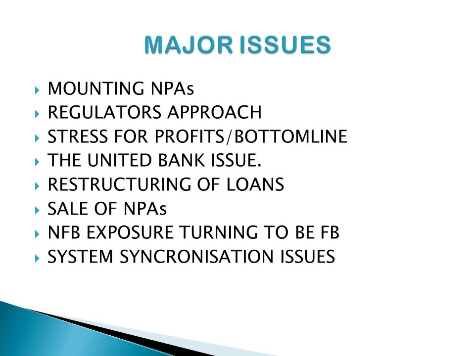 MAJOR ISSUES MOUNTING NPAs REGULATORS APPROACH