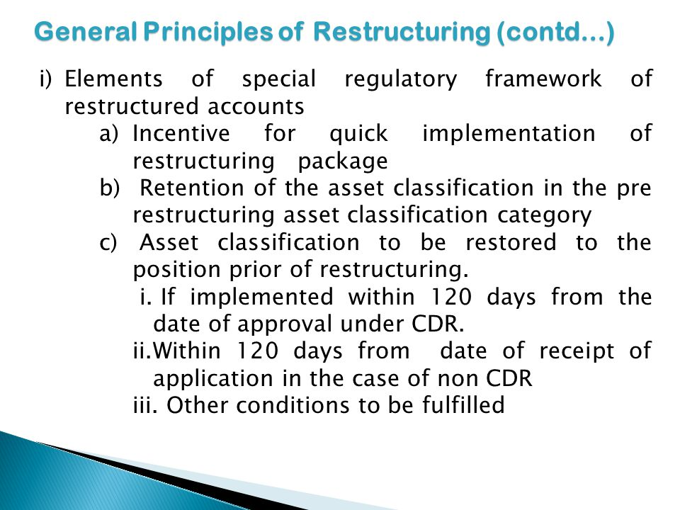 General Principles of Restructuring (contd...)