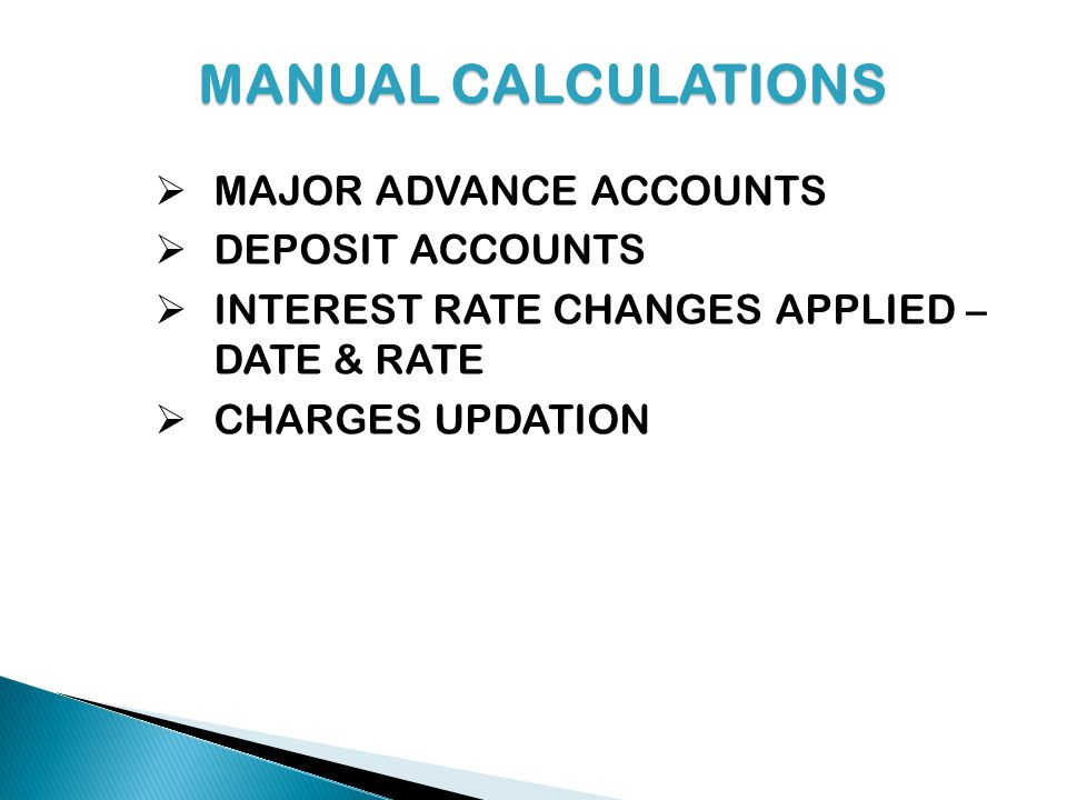 MANUAL CALCULATIONS MAJOR ADVANCE ACCOUNTS DEPOSIT ACCOUNTS