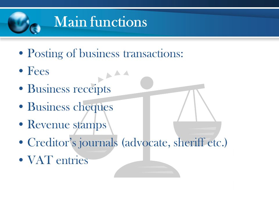 Main functions Posting of business transactions: Fees