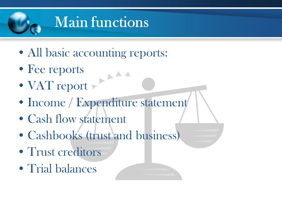 Main functions All basic accounting reports: Fee reports VAT report