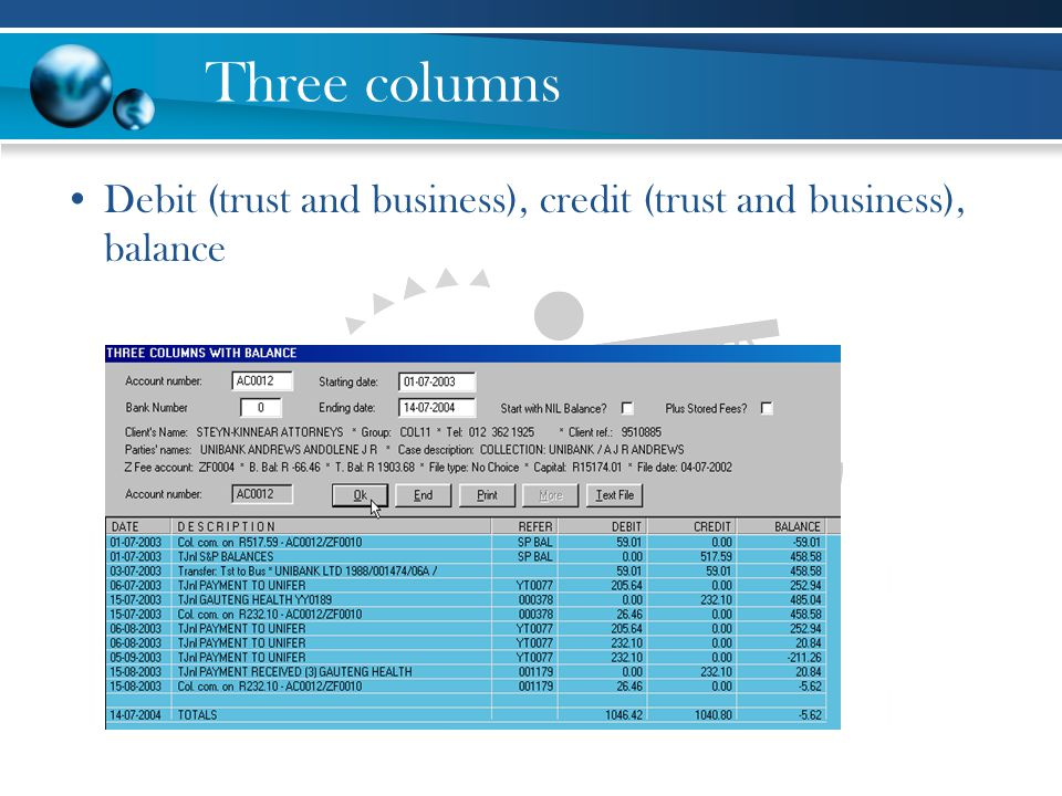 Three columns Debit (trust and business), credit (trust and business), balance