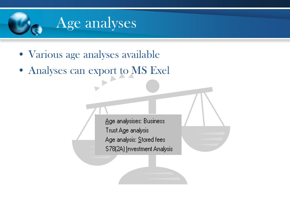 Age analyses Various age analyses available
