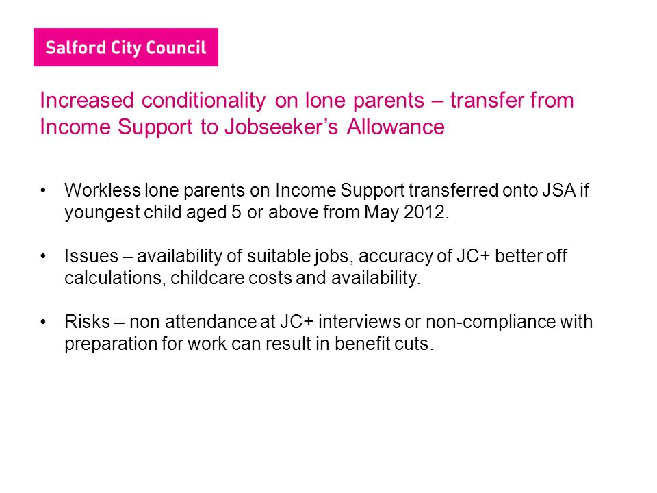 Increased conditionality on lone parents – transfer from Income Support to Jobseeker's Allowance