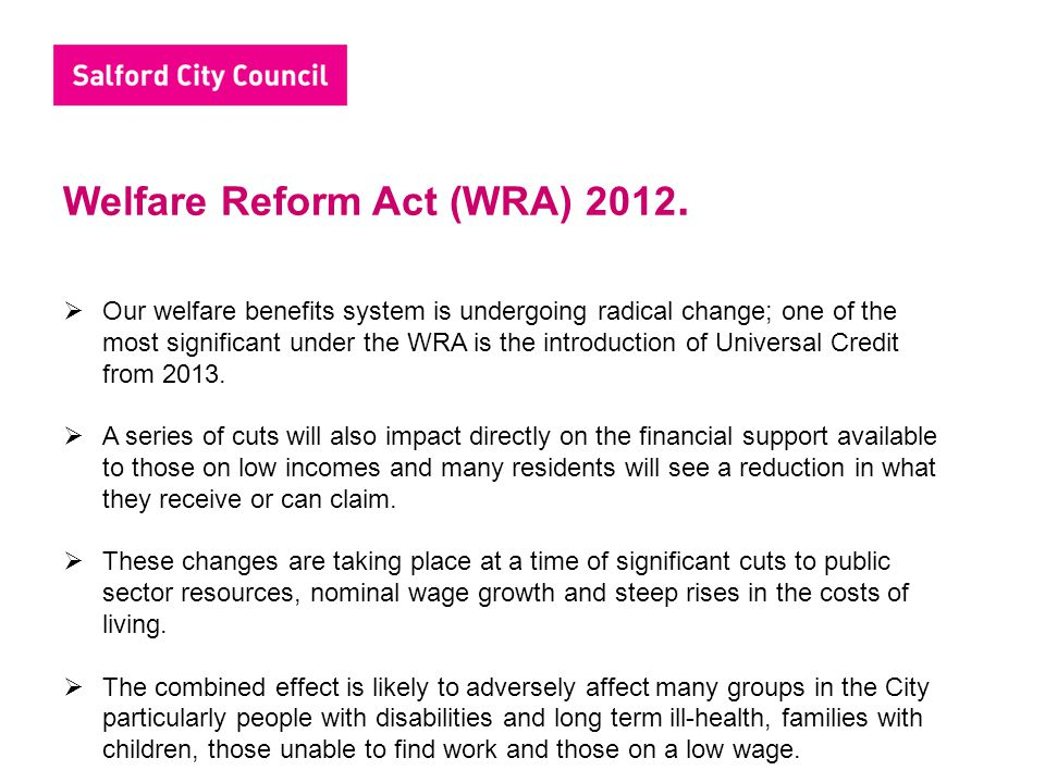 Welfare Reform Act (WRA) 2012.