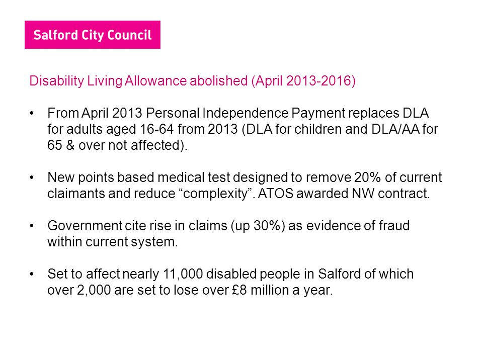 Disability Living Allowance abolished (April 2013-2016)