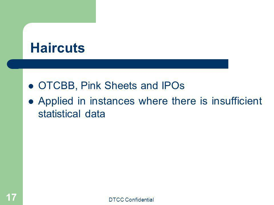 Haircuts OTCBB, Pink Sheets and IPOs