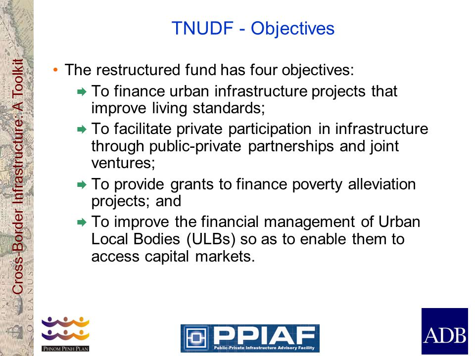 TNUDF - Objectives The restructured fund has four objectives:
