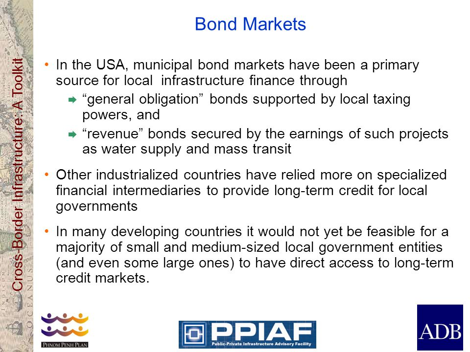 Bond Markets In the USA, municipal bond markets have been a primary source for local infrastructure finance through.