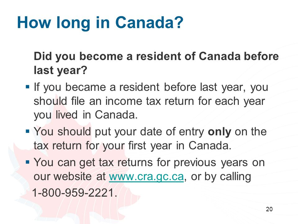 How long in Canada Did you become a resident of Canada before last year