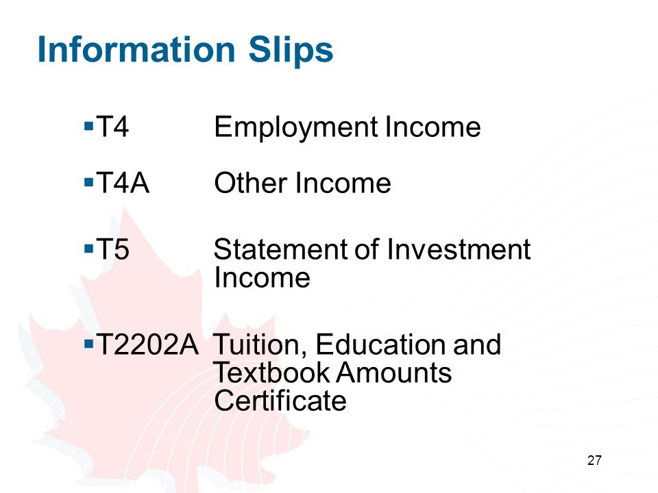 Information Slips T4 Employment Income T4A Other Income