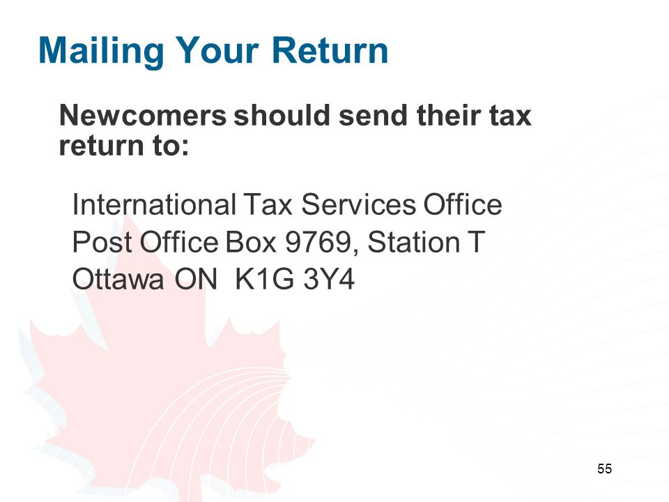 Mailing Your Return Newcomers should send their tax return to: