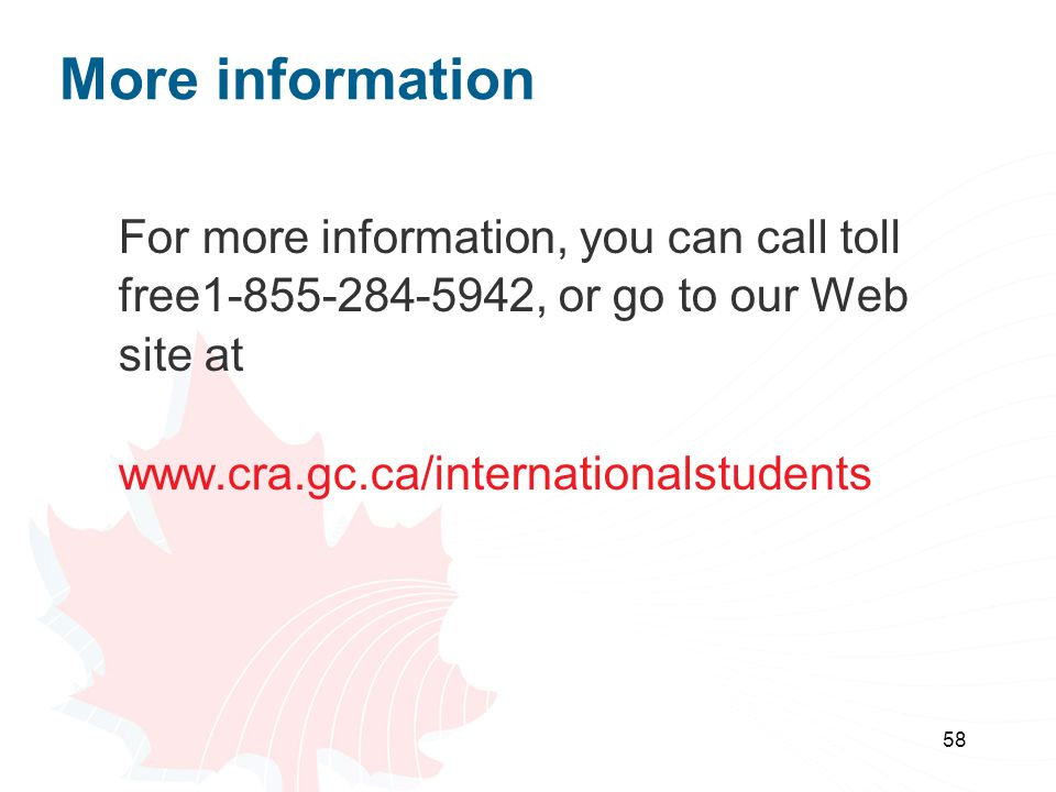 More information For more information, you can call toll