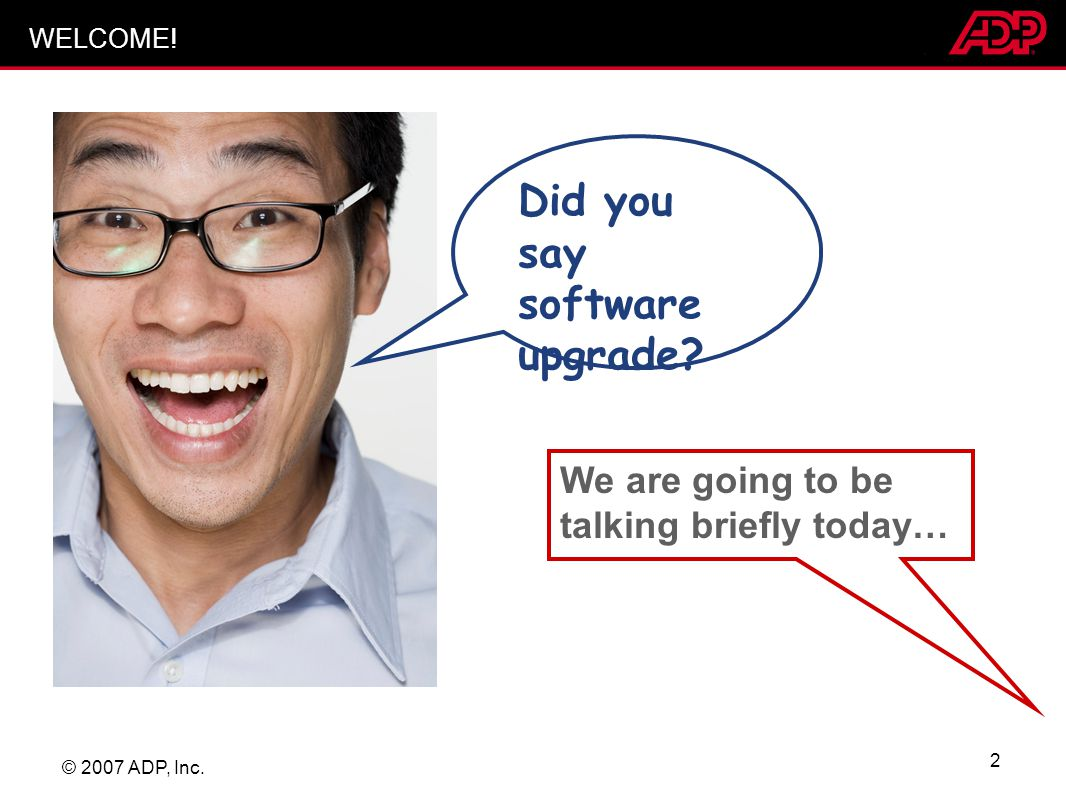 Did you say software upgrade