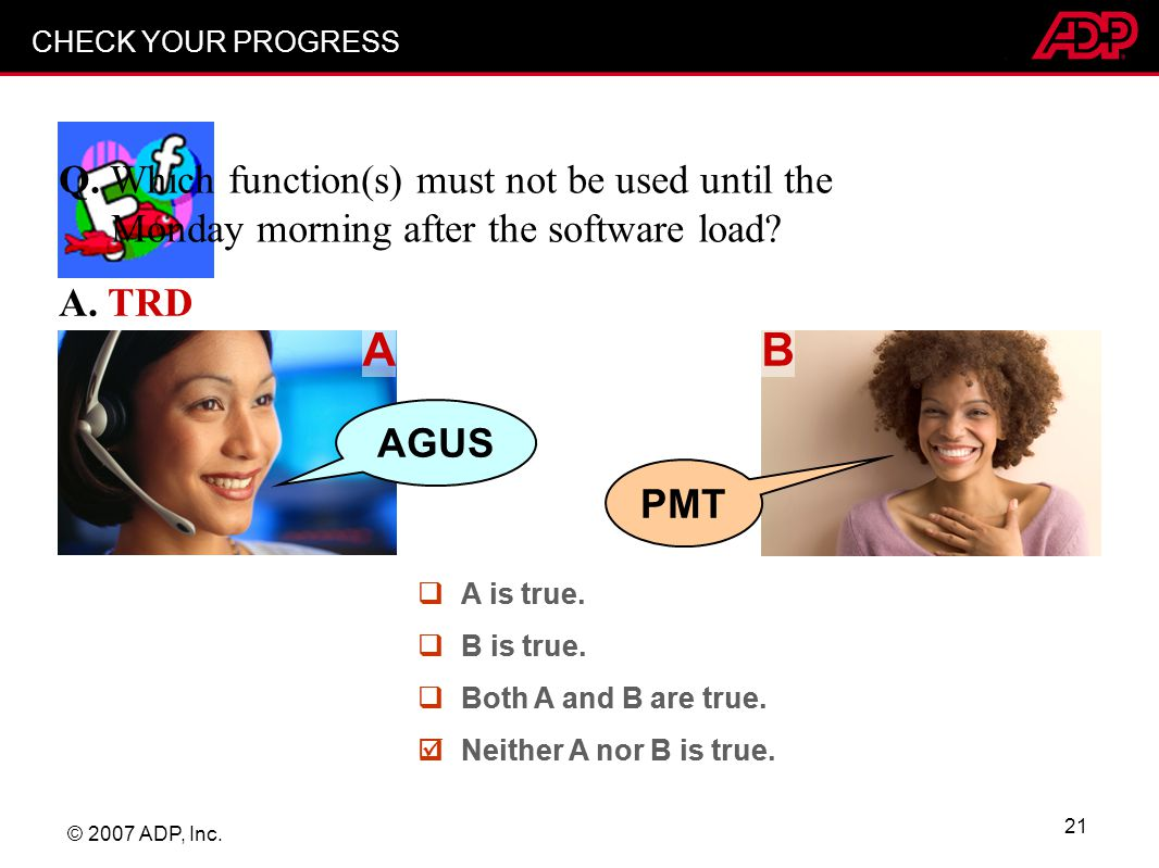 CHECK YOUR PROGRESS Q. Which function(s) must not be used until the Monday morning after the software load