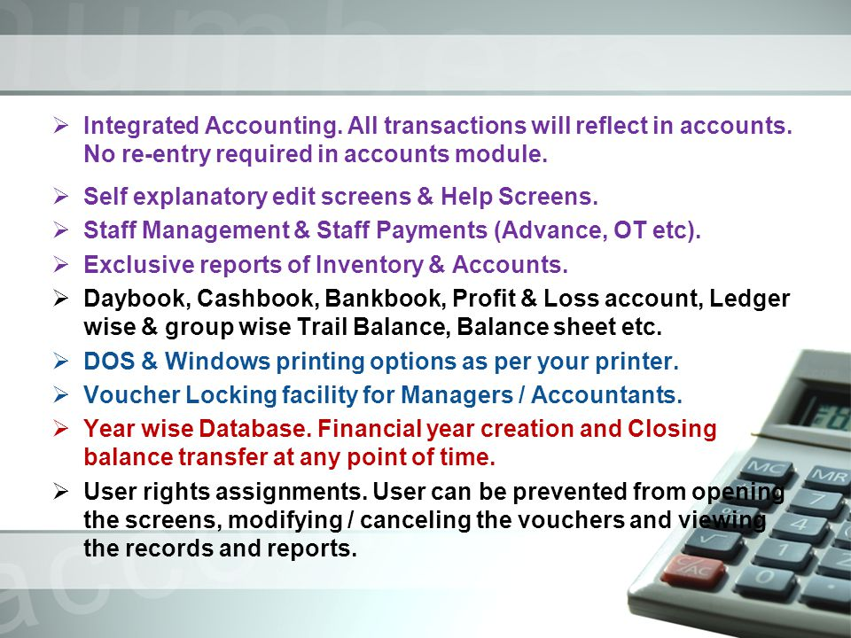 Integrated Accounting. All transactions will reflect in accounts