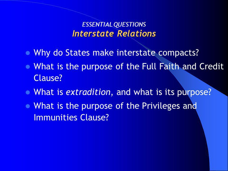 ESSENTIAL QUESTIONS Interstate Relations
