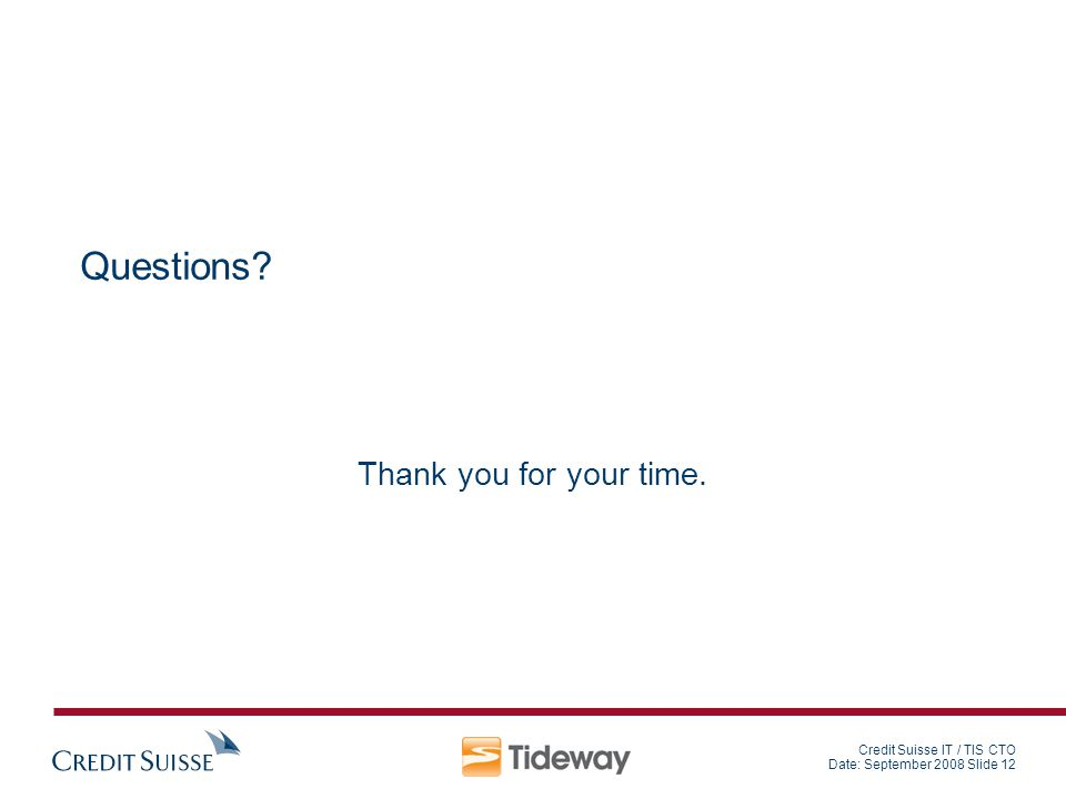 Questions Thank you for your time.