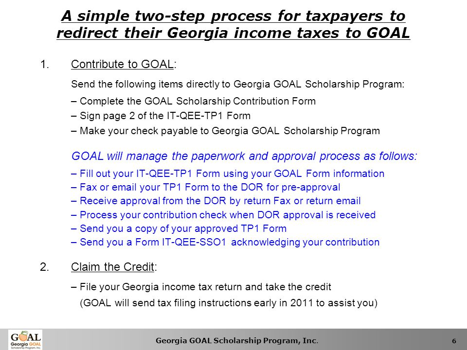 A simple two-step process for taxpayers to redirect their Georgia income taxes to GOAL