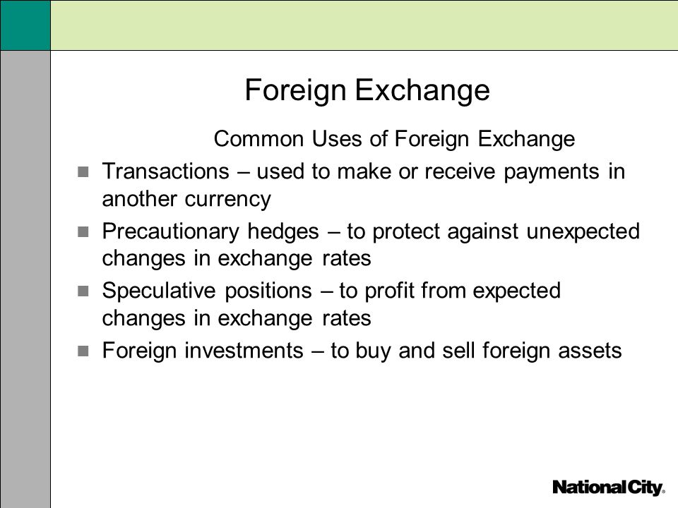Common Uses of Foreign Exchange
