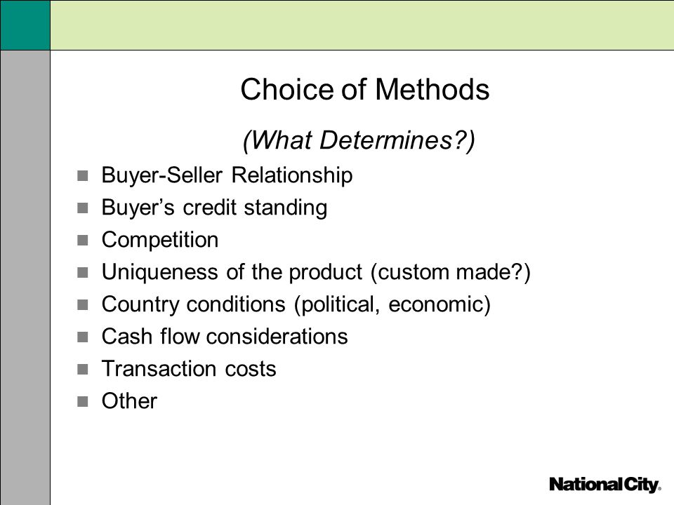 Choice of Methods (What Determines ) Buyer-Seller Relationship