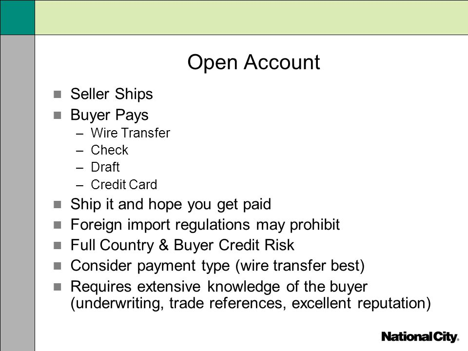 Open Account Seller Ships Buyer Pays Ship it and hope you get paid