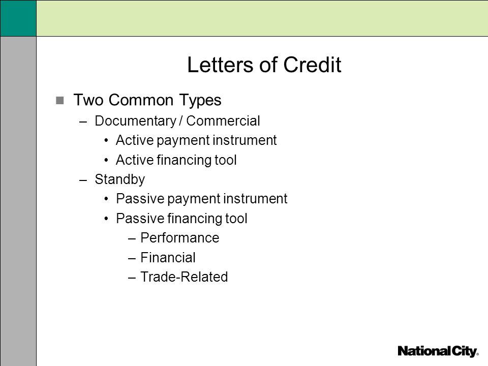Letters of Credit Two Common Types Documentary / Commercial