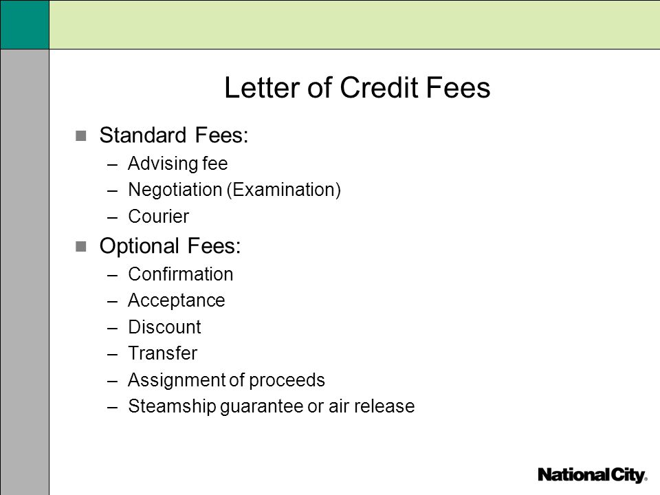 Letter of Credit Fees Standard Fees: Optional Fees: Advising fee