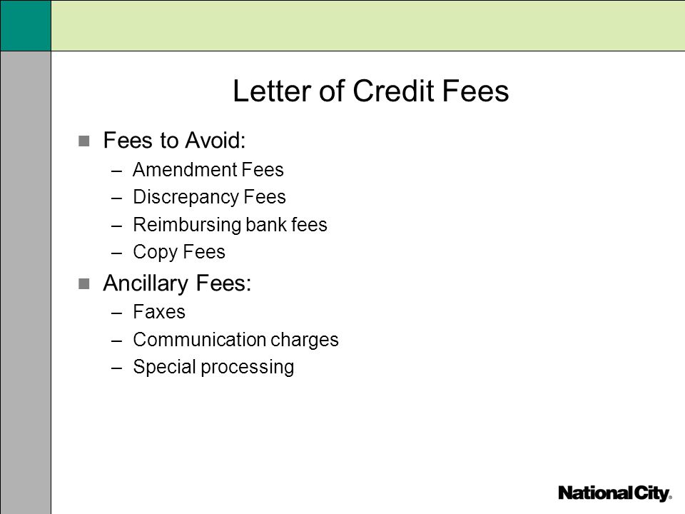 Letter of Credit Fees Fees to Avoid: Ancillary Fees: Amendment Fees