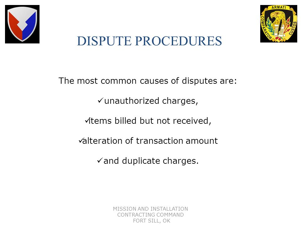 DISPUTE PROCEDURES The most common causes of disputes are: