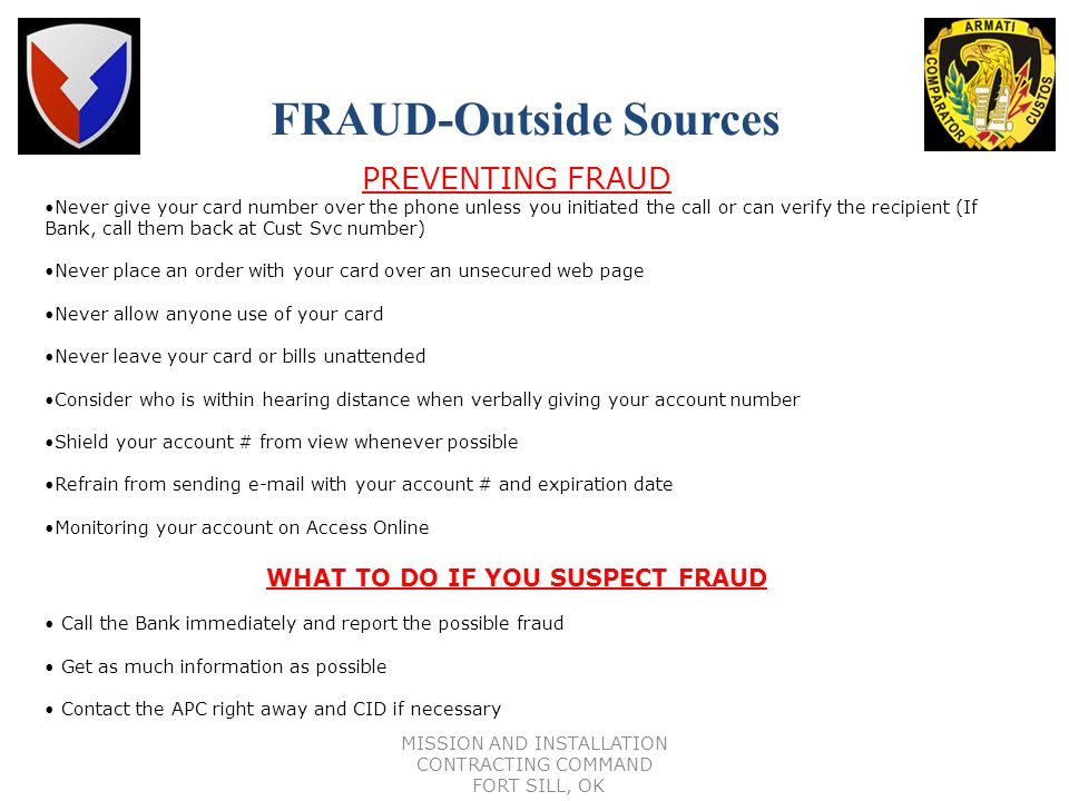 FRAUD-Outside Sources WHAT TO DO IF YOU SUSPECT FRAUD