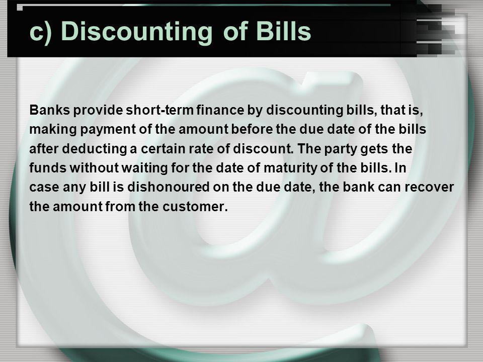 c) Discounting of Bills