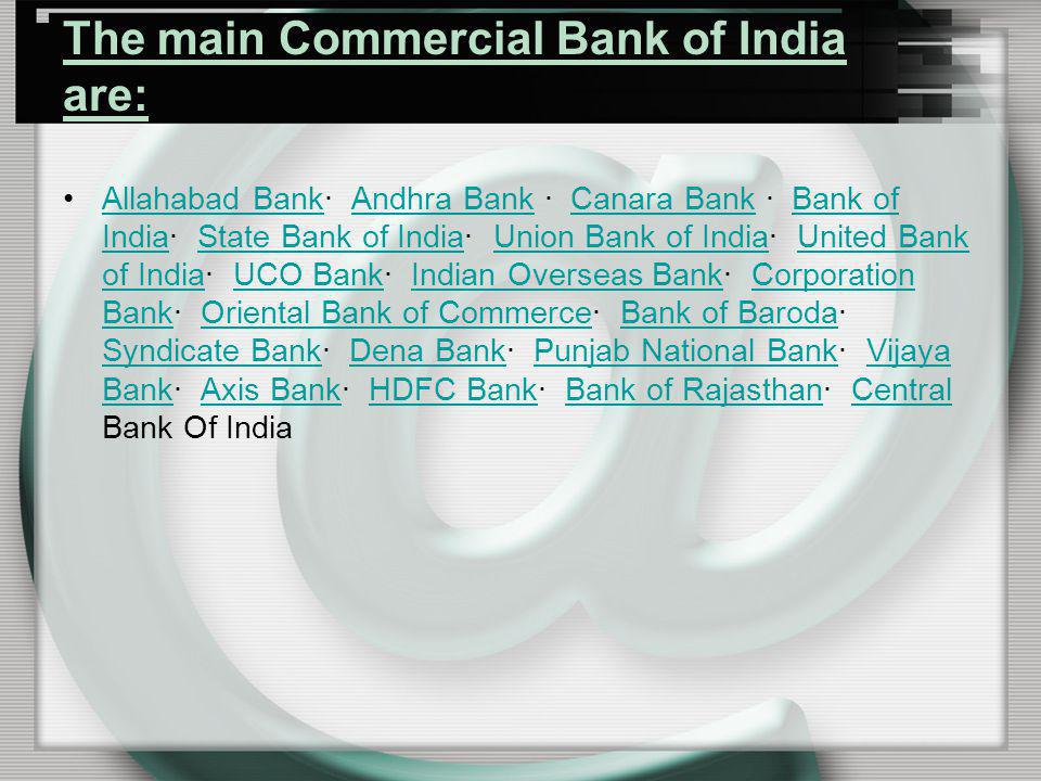 The main Commercial Bank of India are: