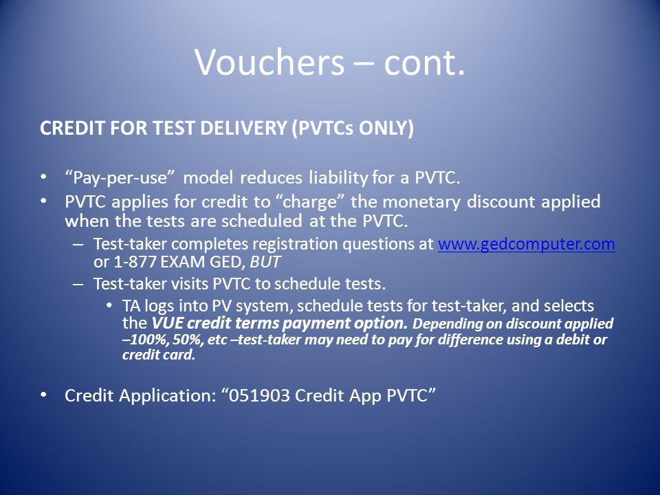 Vouchers – cont. CREDIT FOR TEST DELIVERY (PVTCs ONLY)
