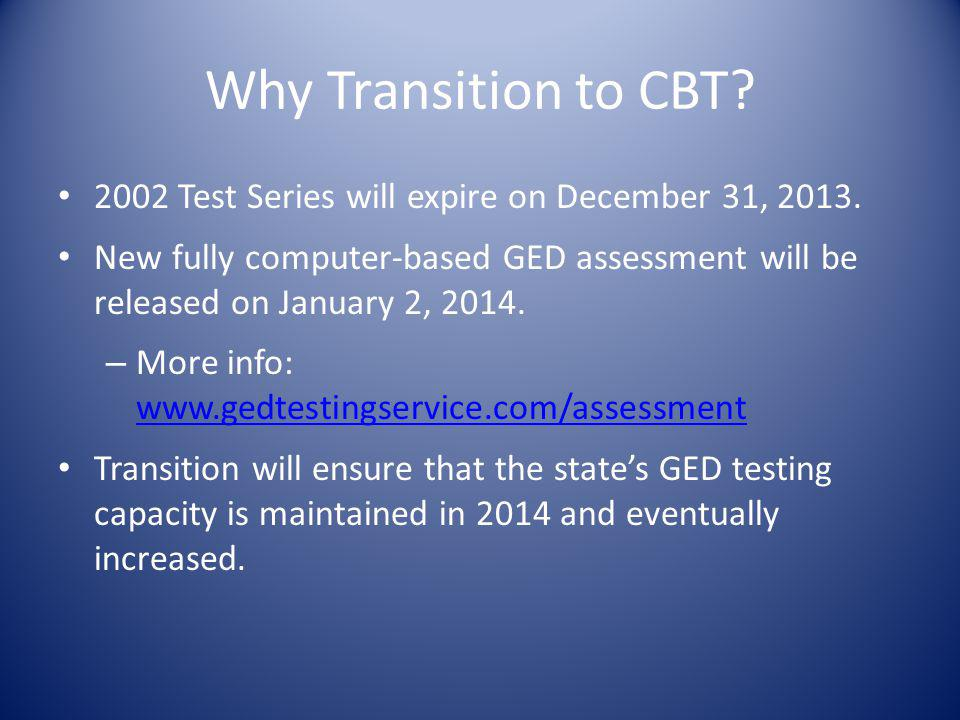 Why Transition to CBT 2002 Test Series will expire on December 31, 2013.