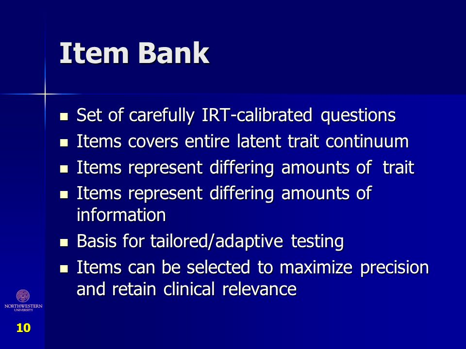 Item Bank Set of carefully IRT-calibrated questions