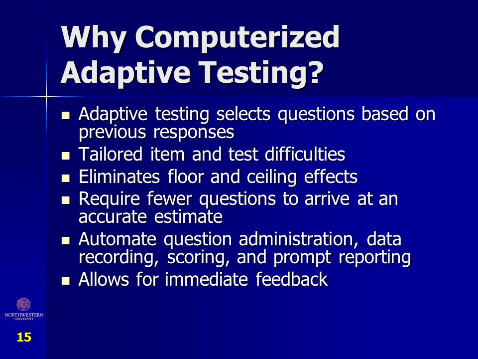 Why Computerized Adaptive Testing