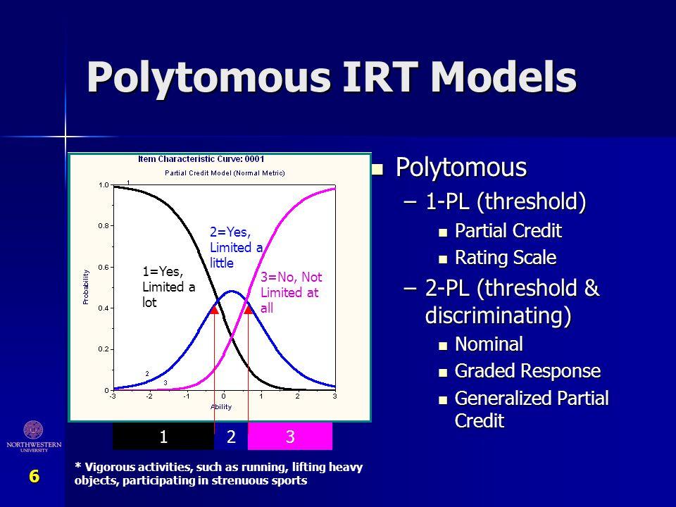 Polytomous IRT Models Polytomous 1-PL (threshold)