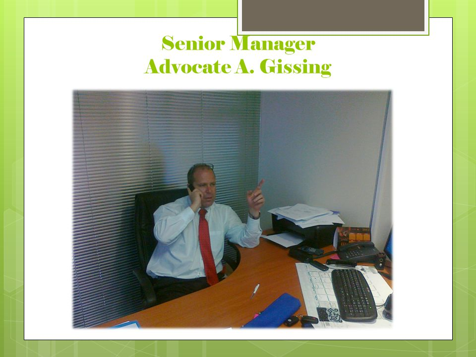 Senior Manager Advocate A. Gissing