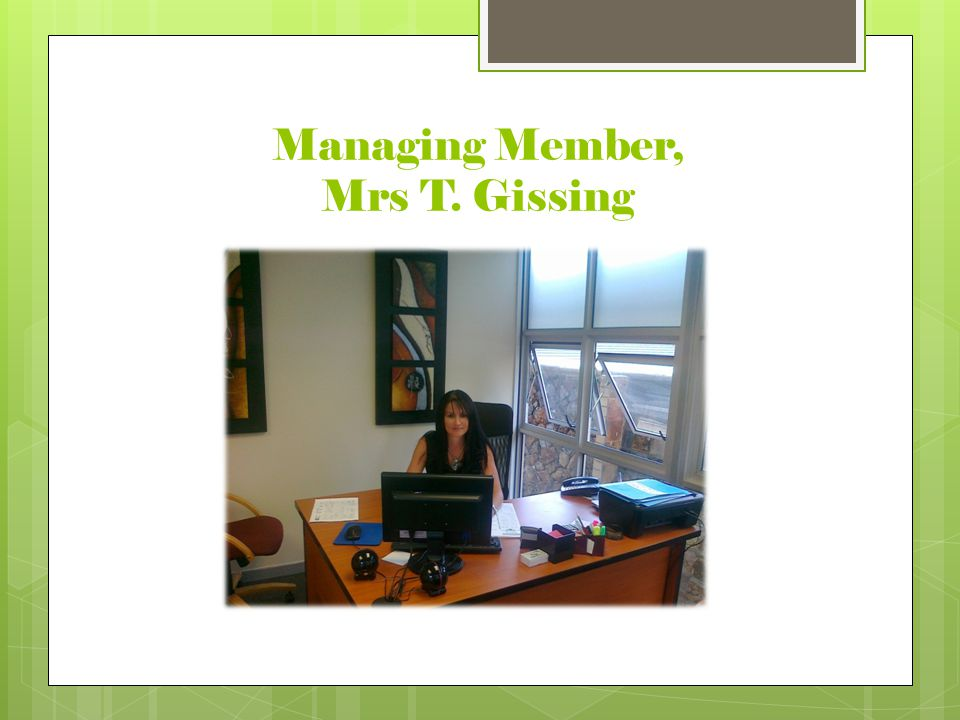 Managing Member, Mrs T. Gissing
